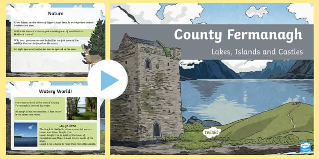 County Fermanagh Lakes, Islands and Castles PowerPoint - County Fermanagh, Northern Ireland, Lough Erne, lakes, Enniskillen, Devenish monastery, Vikings, nat