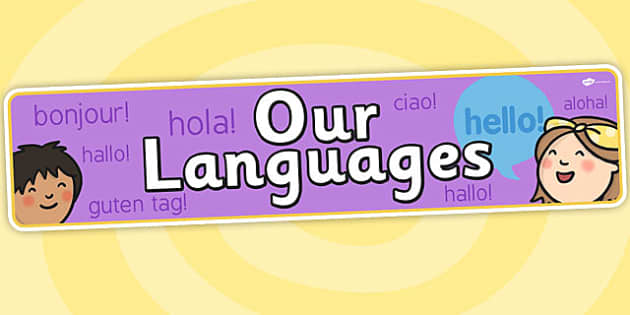 Our Languages Display Banner - EAL, ESL, languages, header