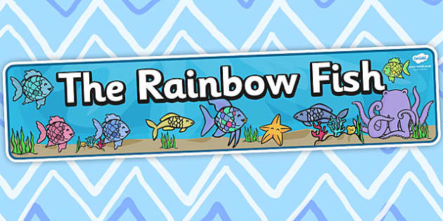 Display Banner  to Support Teaching on The Rainbow Fish  - The Rainbow Fish, Marcus Pfister, resources, Rainbow Fish, PSHE, PSE, octopus, shimmering scales, starfish, friendship, under the sea, sea, story, story book, story book resources, story sequ