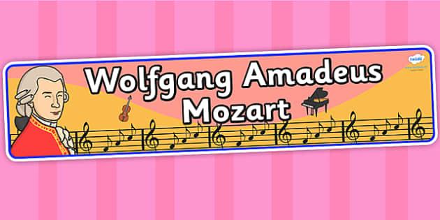 Wolfgang Amadeus Mozart Display Banner - wolfgang amadeus mozart, mozart, display, banner, display banner, display header, themed banner, classroom banner