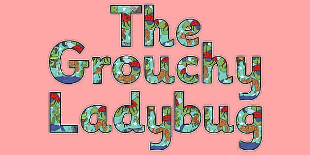 The Grouchy Ladybug Display Lettering - usa, america, the grouchy ladybug, display lettering