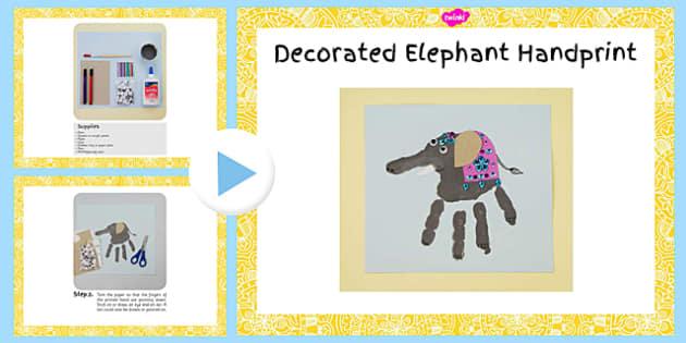 Decorated Elephant Handprint Craft Instructions PowerPoint - decorated, elephant, handprint, craft