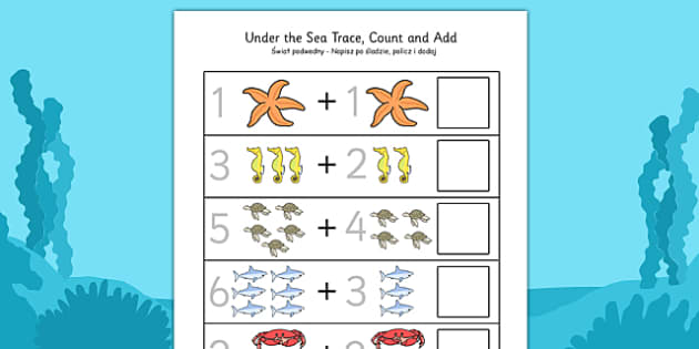 Under the Sea Trace Count and Add Activity Sheet Polish Translation - counting, tracing, adding, addition, more, Polish, Poland, EAL, sea, seaside, maths, numeracy, bilingual, worksheet