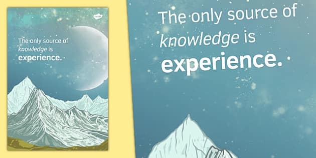 The Only Source of Knowledge is Experience - albert einstein, display, poster, inspirational, quote