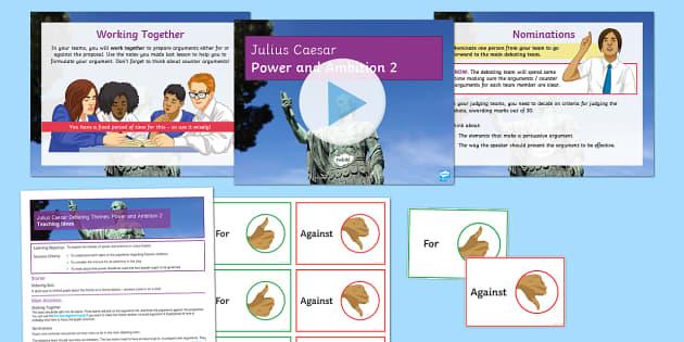 Julius Caesar Debating Themes: Power and Ambition Lesson 2 - Julius Caesar, ambition, debate, shakespeare.