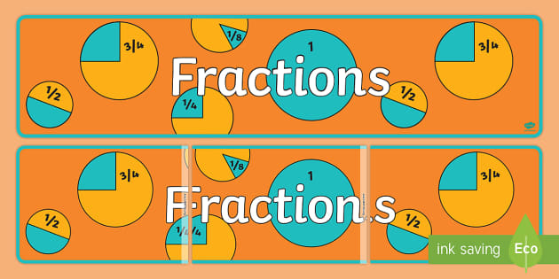 Fractions Display Banner - fractions, fractions banner, fractions display, maths fractions, fractions and percentages, maths display, ks2 maths, numeracy