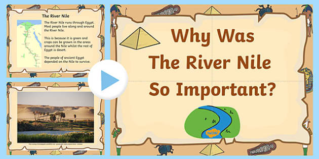 Ancient Egypt 'Why was the river Nile So Important?' PowerPoint and Worksheets - egypt, ancient egypt, ancient egypt powerpoint, the nile, egypt worksheets