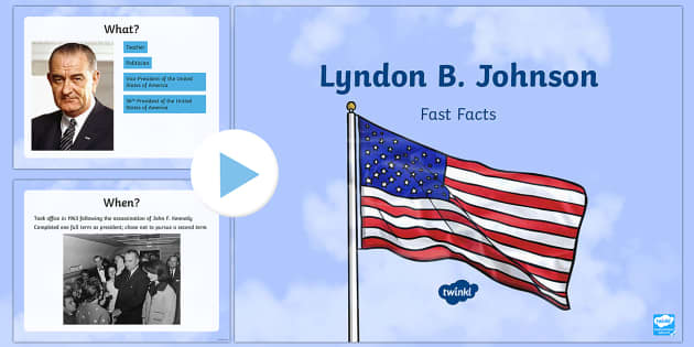 Lyndon B. Johnson Fast Facts PowerPoint - American Presidents, American History, Social Studies, Barack Obama, Lyndon B. Johnson, Franklin D.