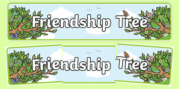 Friendship Tree Display Banner - friendship, friends, friendship tree, trees, display, banner, sign, poster, friendly, good friends, relationship, smile, polite, helpful, gentle, kind, happy