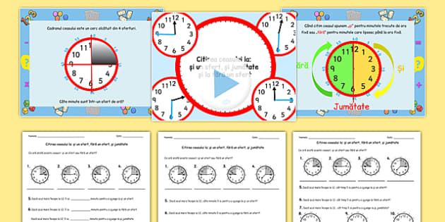 Citirea ceasului la si un sfert, si jumatate si fara un sfert - romanian, telling the time, minutes, task setter, powerpoint, worksheets