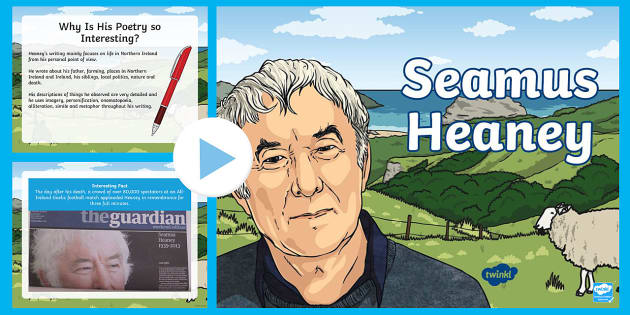 Seamus Heaney PowerPoint - Seamus Heaney Resources, poetry, plays, biography, Heaney, Northern Ireland, poet, Irish,