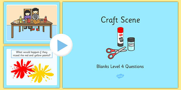 Craft Scene Blanks Level 4 Questions PowerPoint - receptive language, expressive language, verbal reasoning, language delay, language disorder, comprehension, autism