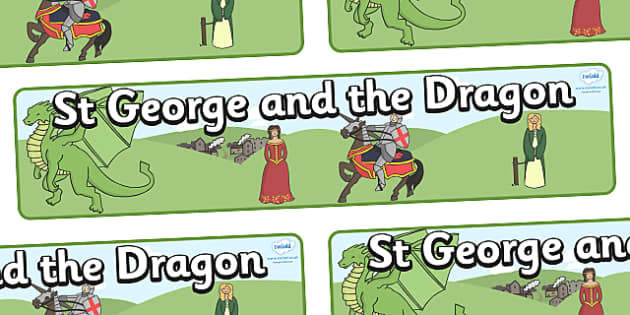 Saint George And The Dragon Display Banner -  St George, princess, maiden, dragon, Margaret Hodges, display, banner, sign, poster, king, story book, book, book resources, story