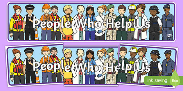 People Who Help Us Display Banner - People who help us, Display, Banner, Role Play, Doctor, Nurse, Teacher, Police, Fire fighter, Paramedic, Builder, Caretaker, Lollipop, Traffic Warden, Lunchtime supervisor, lunch time assistant, midday assistant