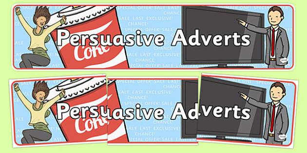 Persuasive Adverts Display Banner - persuasive adverts, persuasive, adverts, display banner, display, banner