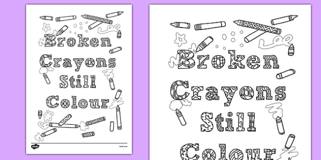 Broken Crayons Still Colour' Mindfulness Colouring Sheet - broken crayons, colour, mindfulness, colouring