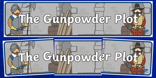 The Gunpowder Plot Display Banner - Story, Bonfire night, Guy Fawkes, banner, display, sign, bonfire, Houses of Parliament, plot, treason, fireworks, Catholic, Protestant, James I