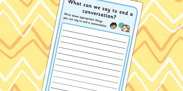 'What Can We Say To End A Conversation?' Writing Template - communication, SEN