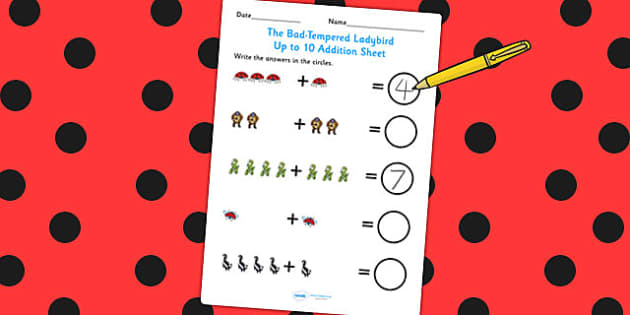 Up to 10 Addition Sheet to Support Teaching on The Bad Tempered Ladybird - add, maths