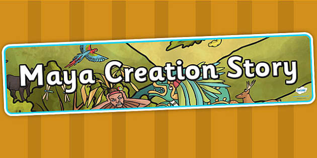 Mayan Civilization Creation Story Display Banner - ancient maya