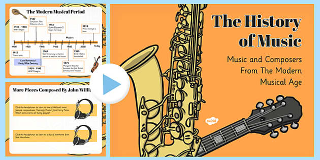 The History of Music: The Modern Period of Music and Composers PowerPoint