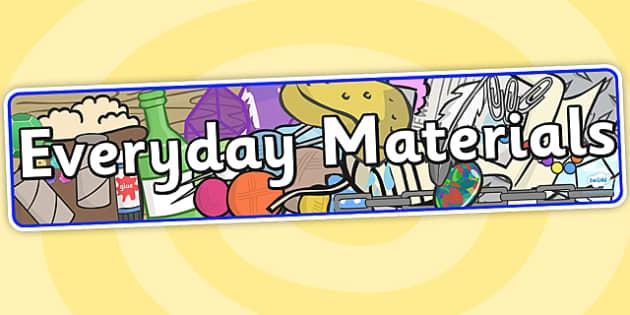 Everyday Materials Display Banner - materials, banner, display