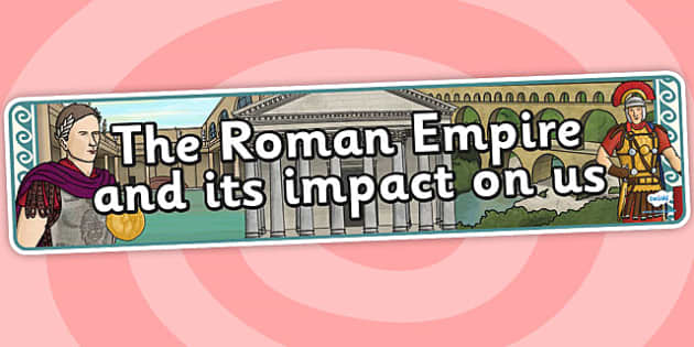 The Roman Empire and its Impact on Britain Display Banner - roman