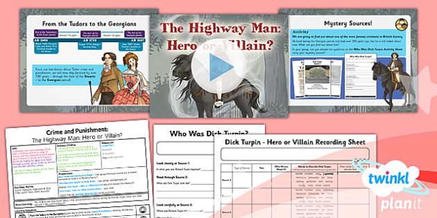 PlanIt - History LKS2 - Crime and Punishment Lesson 4: Highway Man Hero or Villain Lesson Pack - planit