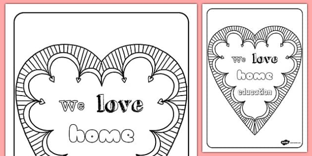 We Love Home Education Heart Colouring Sheet - we love, home education, heart, colouring sheet, colour