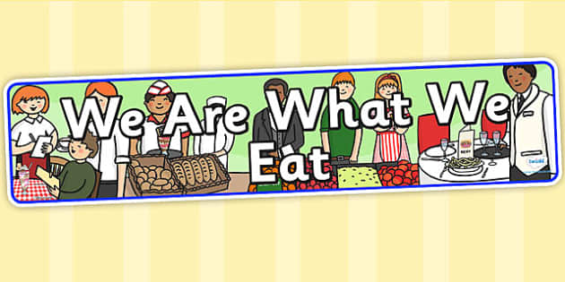 We Are What We Eat IPC Display Banner - food, eating, display