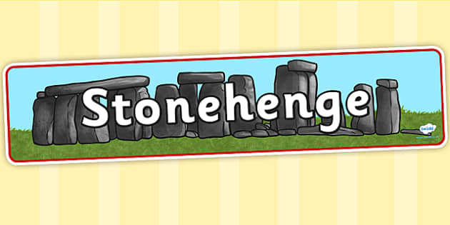 Stonehenge Display Banner - stonehenge, hsitory, geography, KS2