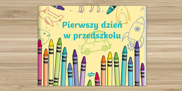 Pierwszy dzień w przedszkolu - polish, EYFS, Early Years, Nursery, FS1,September, Transition Resources, new school year