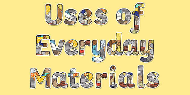 Uses of Everyday Materials Display Lettering - Science lettering, Science display, Science display lettering, uses of everyday materials, display lettering