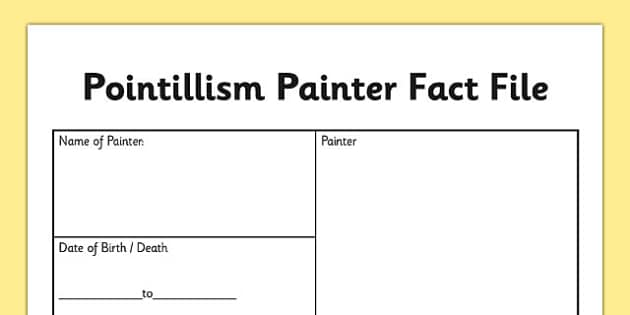 Pointillism Painter Fact File - pointillism, painter, fact file, pointillism painter
