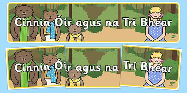 Cinnín Óir agus na Trí Bhéar - Goldilocks and the Three Bears Irish Gaeilge Banner - display, banner, goldilocks, cinnin óir agus na trí bhéar, irish display, gaeilge