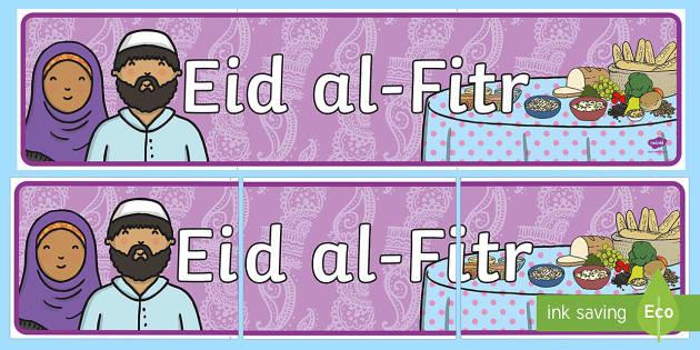 Eid al Fitr Display Banner - Islam, religion, faith, muslim, mosque, allah, God, RE, five pillars, mohammad