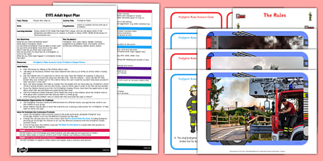 Firefighter Rules EYFS Adult Input Plan and Resource Pack - Firefighter, fire, rules, safety, danger, listening equipment, ladders, hose, fire engine, Uniform, protective clothing, helmet, boots, jacket