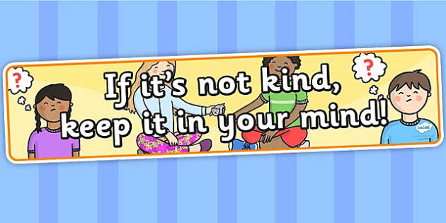 If Its Not Kinds Keep It In Your Mind Display Banner - behaviour