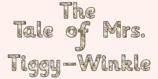 The Tale of Mrs Tiggy Winkle Title Display Lettering - mrs tiggy winkle