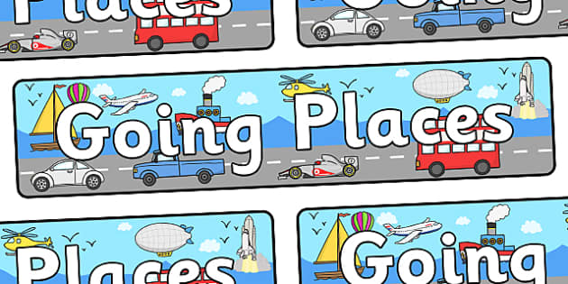 Going Places Display Banner - display, banner, display banner, going places, going places banner, travel display banner, travelling, transport, poster, sign, classroom display, themed banner