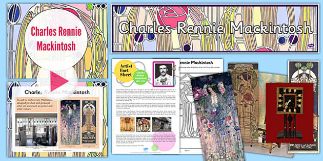 Charles Rennie Mackintosh Lesson Pack - cfe, charles rennie mackintosh, lesson pack