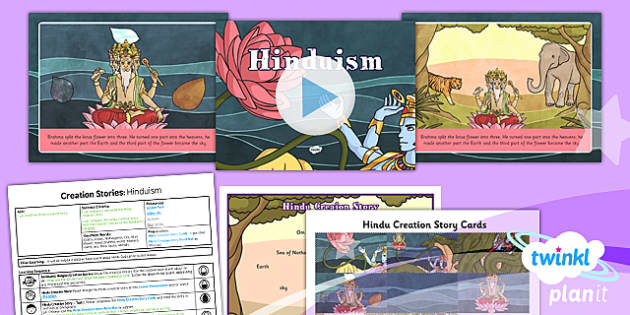 PlanIt - RE Year 6 - Creation Stories Lesson 3: Hinduism Lesson Pack