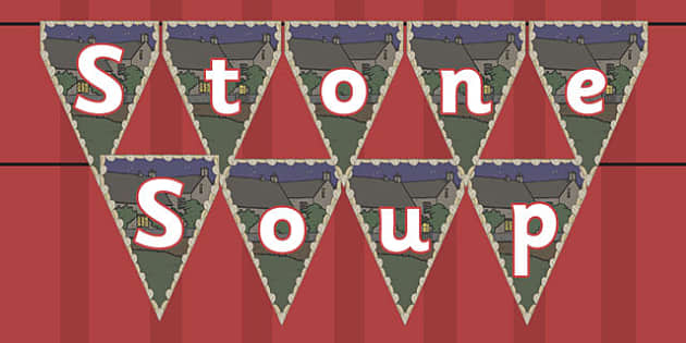 Stone Soup Bunting - stone soup, bunting, display, stone, soup