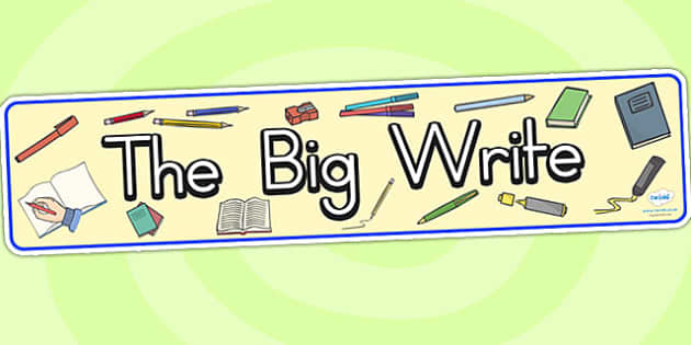 The Big Write Display Banner - writing, write, literacy, display