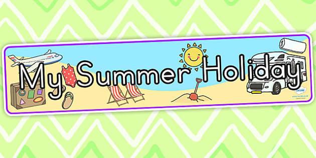 My Summer Holiday Display Banner - summer, vacation, holiday