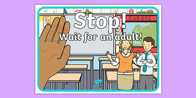 Stop! Wait For an Adult A4 Poster - stop, wait, adult, poster, display, a4