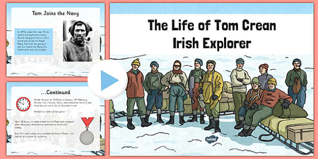 Tom Crean Informative PowerPoint - Tom Crean, Irish History, South Pole, Antarctica, powerpoint