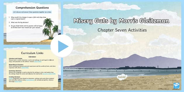Chapter 7 Activities to Support Teaching on Misery Guts by Morris Gleitzman PowerPoint - Literacy, powerpoint, literature, australian curriculum, literature, novel study, misery guts by mor