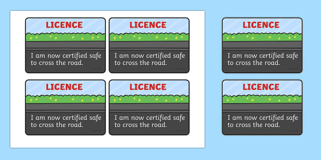 Crossing The Road Safely Licence - crossing the road safely licence, road crossing, crossing, safe, road signs, licence, licences, award, able to, well done, licence, give way, one way, stop, road safety, rules