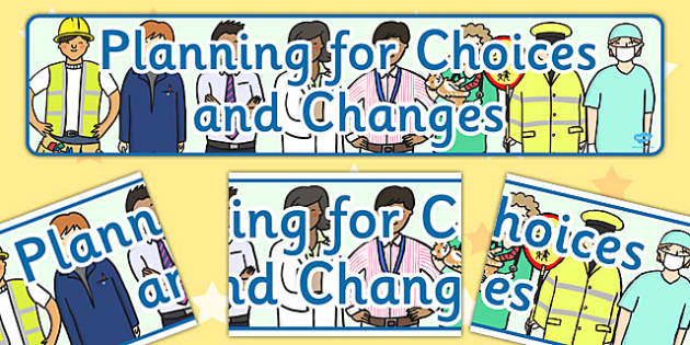 Planning for Choices and Changes Display Banner CfE - display